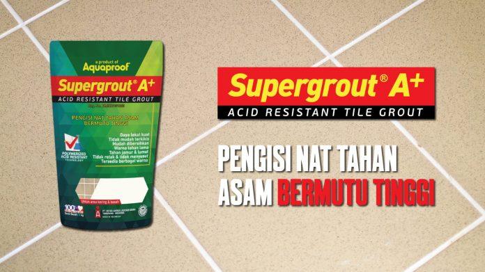 Produk pengisi nat terbaru dari Aquaproof, Supergrout A+ yang tahan terhadap asam dan bahan kimia lainnya